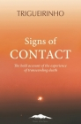 Signs of Contact: The Bold Account of the Experience of Transcending Death Cover Image