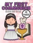 My First Communion Coloring Book For Kids: Hello Jesus Christ In Your Life, 40 Pages Cover Image