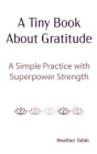 A Tiny Book About Gratitude Cover Image