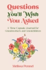 Questions You'll Wish You Asked: A Time Capsule Journal for Grandmothers and Grandchildren Cover Image
