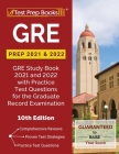 GRE Prep 2021 and 2022: GRE Study Book 2021 and 2022 with Practice Test Questions for the Graduate Record Examination [10th Edition] Cover Image