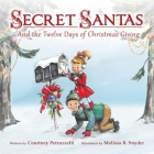 Secret Santas: And the Twelve Days of Christmas Giving Cover Image