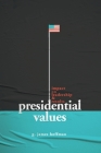 Presidential Values: Impact on Leadership and Results Cover Image