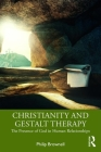 Christianity and Gestalt Therapy: The Presence of God in Human Relationships Cover Image