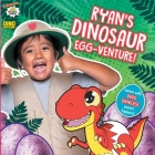 Ryan's Dinosaur Egg-venture! (Ryan's World) Cover Image