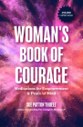 The Woman's Book of Courage: Meditations for Empowerment & Peace of Mind (Empowering Affirmations, Daily Meditations, Encouraging Gift for Women) Cover Image
