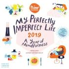 My Perfectly Imperfect Life Wall Calendar 2019: A Year of Self-Compassion Cover Image