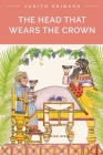 The Head That Wears the Crown Cover Image