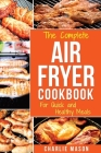 Air fryer cookbook: For Quick and Healthy Meals Cover Image