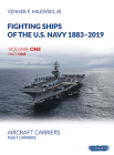 Fighting Ships of the U.S. Navy 1883-2019, Volume One: Fleet Carriers, Battle Carries and Light Carriers Cover Image