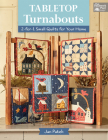 Tabletop Turnabouts: 2-For-1 Small Quilts for Your Home Cover Image