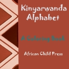 Kinyarwanda Alphabet: A Kinyarwanda Alphabet Coloring Book Cover Image