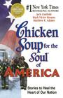 Chicken Soup for the Soul of America: Stories to Heal the Heart of Our Nation Cover Image