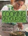 Cooking on Your Own: A Complete Guide to the Independent Kitchen Cover Image