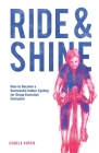 Ride and shine: How to become a successful indoor cycling (or group exercise) instructor Cover Image