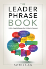 The Leader Phrase Book: 3,000+ Powerful Phrases That Put You In Command Cover Image