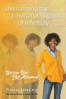 Overcoming the Emotional Stigmas of Infertility: Barren But Not Ashamed Cover Image
