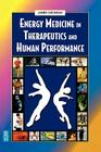 Energy Medicine in Therapeutics and Human Performance (Energy Medicine in Therapeutics & Human Performance) Cover Image