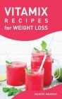 Vitamix RECIPES for Weight Loss Cover Image
