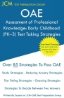 OAE Assessment of Professional Knowledge: OAE 001 - Early Childhood (PK-3) Test Taking Strategies: Free Online Tutoring - New 2020 Edition - The lates Cover Image