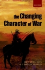 The Changing Character of War Cover Image