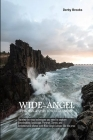 Wide-Angel Photography For Beginners: The step-by-step techniques you need to capture breathtaking landscape, Portrait, Street, and Architectural phot Cover Image