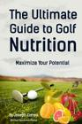The Ultimate Guide to Golf Nutrition: Maximize Your Potential Cover Image