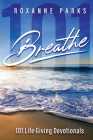 Breathe: 101 Life-Giving Devotionals Cover Image