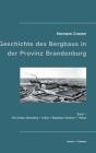 Beiträge zur Geschichte des Bergbaus in der Provinz Brandenburg: Band I, Die Kreise Sternberg, Lebus, Beeskow-Storkow und Teltow Cover Image