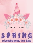 Spring Coloring Book For Kids: Spring Coloring Book For Kids, Toddler And Children Of All Ages. Cover Image