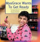Myagrace Wants to Get Ready: A True Story Promoting Inclusion and Self-Determination Cover Image