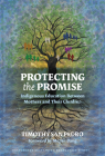Protecting the Promise: Indigenous Education Between Mothers and Their Children Cover Image