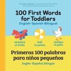 100 First Words for Toddlers: English - Spanish Bilingual: 100 Primeras Palabras Para Niños Pequeños: Inglés - Español Bilingüe Cover Image