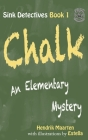 Sink Detectives Book 1 'CHALK': An Elementary Mystery Cover Image