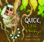Quick, Little Monkey! Cover Image