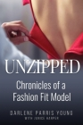 Unzipped: Chronicles of a Fashion Fit Model Cover Image