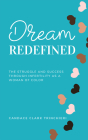 Dream, Redefined: The Struggle and Success Through Infertility as a Woman of Color Cover Image