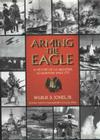 Arming the Eagle: A History of United States Weapons Acquisition Since 1775 Cover Image