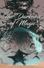 The Darkness of Magic: Book One Cover Image