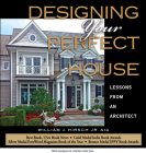 Designing Your Perfect House: Lessons from an Architect: Second Edition Cover Image