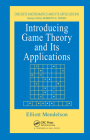 Introducing Game Theory and its Applications (Advances in Applied Mathematics) Cover Image