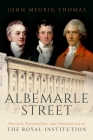 Albemarle Street: Portraits, Personalities and Presentations at the Royal Institution Cover Image