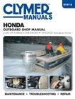 Honda Outboard Shop Manual: 2-130 HP A-Series Four-Stroke 1976-2007 (Includes Jet Drives) Cover Image
