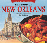 The Food of New Orleans: Authentic Recipes from the Big Easy [Cajun & Creole Cookbook, Over 80 Recipes] (Food of the World Cookbooks) Cover Image