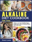 Alkaline Diet Cookbook for Two: 2 Books in 1 Dr. Lewis's Meal Plan Project Complete Guide on How to Eat Balanced Alkaline Foods for Him and Her Cover Image