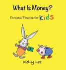 What is Money? Personal Finance for Kids: Money Management, Kids Books, Baby, Childrens, Savings, Ages 2-5, Preschool-kindergarten Cover Image