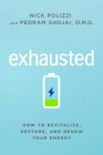Exhausted: How to Revitalize, Restore, and Renew Your Energy Cover Image