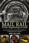Mail Rail: from Beginning to End: A brief history of the Post Office's underground railway  Cover Image
