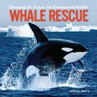 Whale Rescue: Changing the Future for Endangered Wildlife (Firefly Animal Rescue) Cover Image