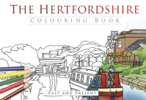 The Hertfordshire Colouring Book: Past & Present Cover Image